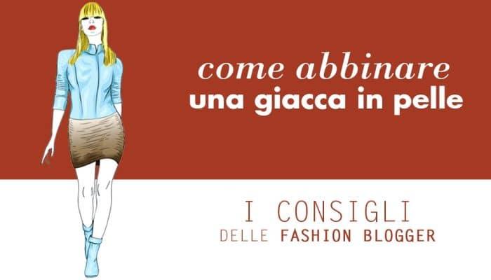 abbinamento giacca pelle fashion blogger outfit consigli